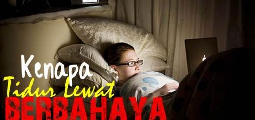 Tidur Lewat Berbahaya