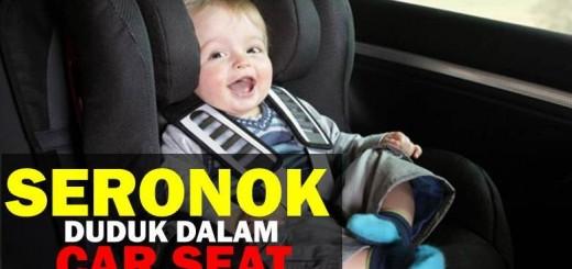 TIPS DUDUK DALAM CAR SEAT