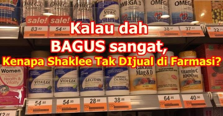 Kenapa Shaklee Tak Dijual Di Farmasi?