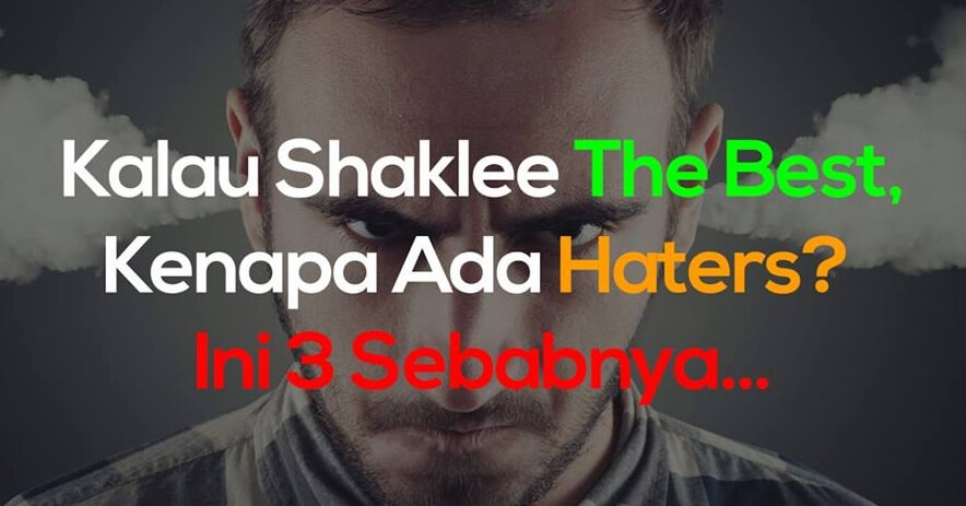 Kata Shaklee The Best. Tapi, Kenapa Ada Haters?