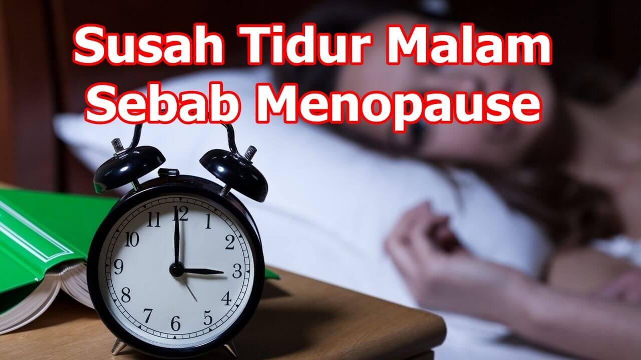 Susah Tidur Malam Akibat Simptom Menopause – Ini Ubatnya